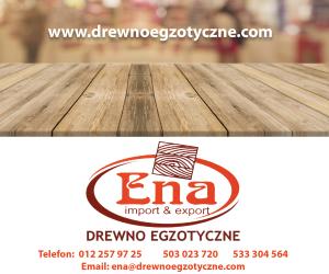 Ena - drewno egzotyczne